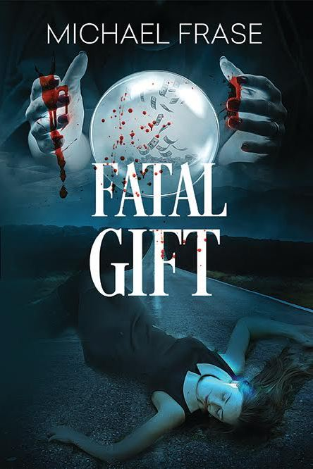 Fatal Gift by Michael Frase