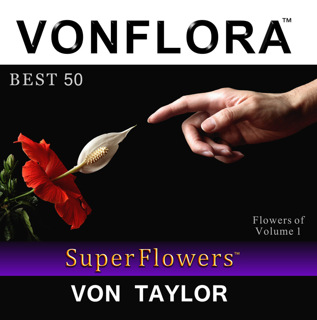 VONFLORA™ SuperFlowers™: Best 50 Flowers of Volume 1